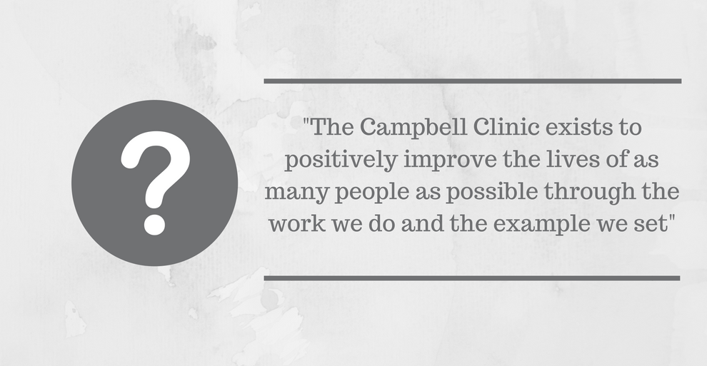 22The Campbell Clinic exists to positively improve the lives of as many people as possible through the work we do and the example we set22-1