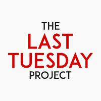 The Last Tuesday Project